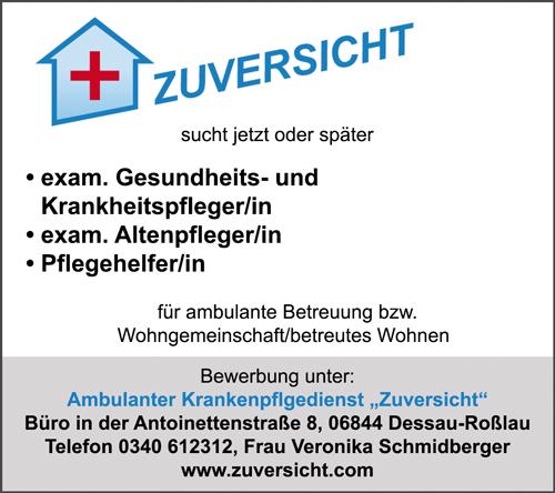 examinierte Gesundheits- und Krankenpfleger /in  examinierte Altenpflegerin / Altenpfleger  Pflegehelferin / Pflegehelfer - Ambulante Krankenpflege ZUVERSICHT - in Dessau-Roßlau - stellenecho.de